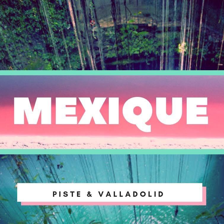 MEXIQUE – Pisté l'oubliée, Valladolid la curieuse
